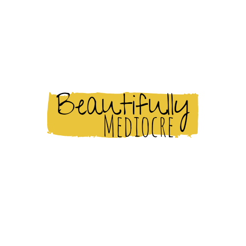 Beautifully Mediocre